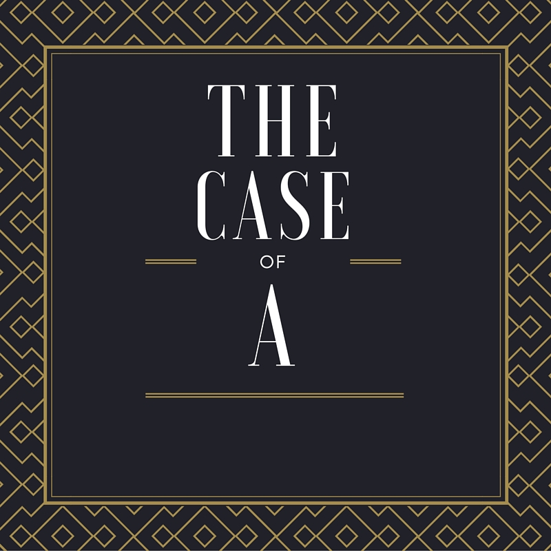 The Case of A