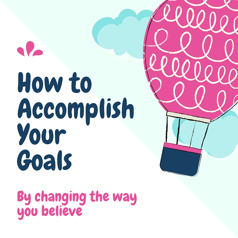 How to accomplish your goals